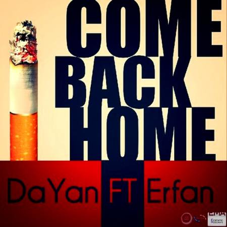 Dayan Ft Erfan - Come Back Home