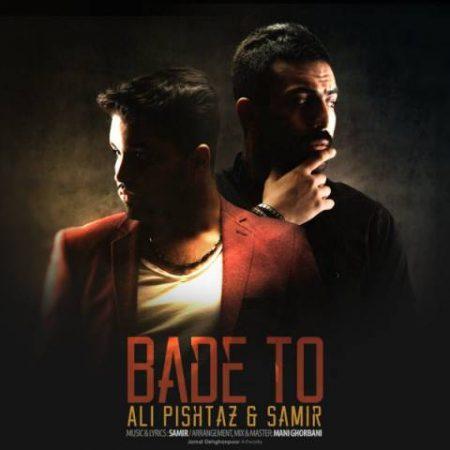 Bade To AliPishtaz-Samir