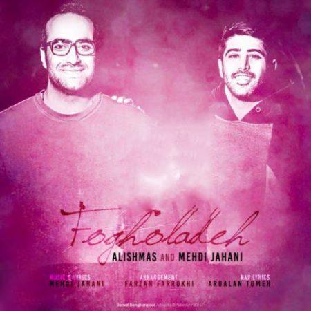 alishmas-ft_-mehdi-jahani-fogholadeh