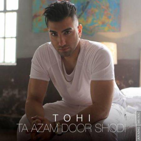 Ta Azam Door shodi-Tohi